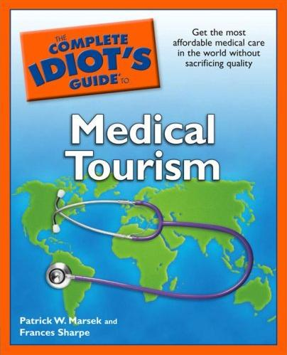 complete idiots guide to medical tourism